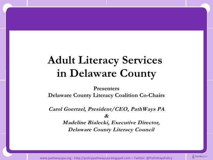 Adult Literacy Services  in Delaware County <ul><li>Presenters </li></ul><ul><li>Delaware County Literacy Coalition Co-Cha...