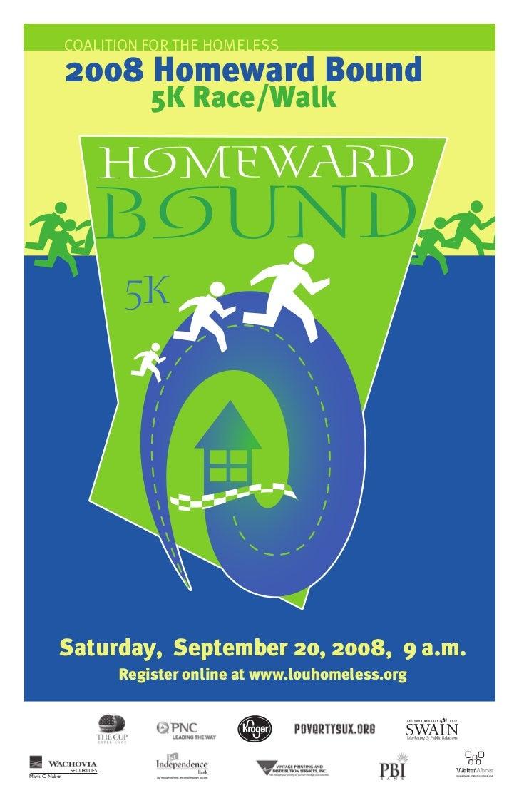 Coalition for the homeless                2008 Homeward Bound                                 5K Race/Walk                ...