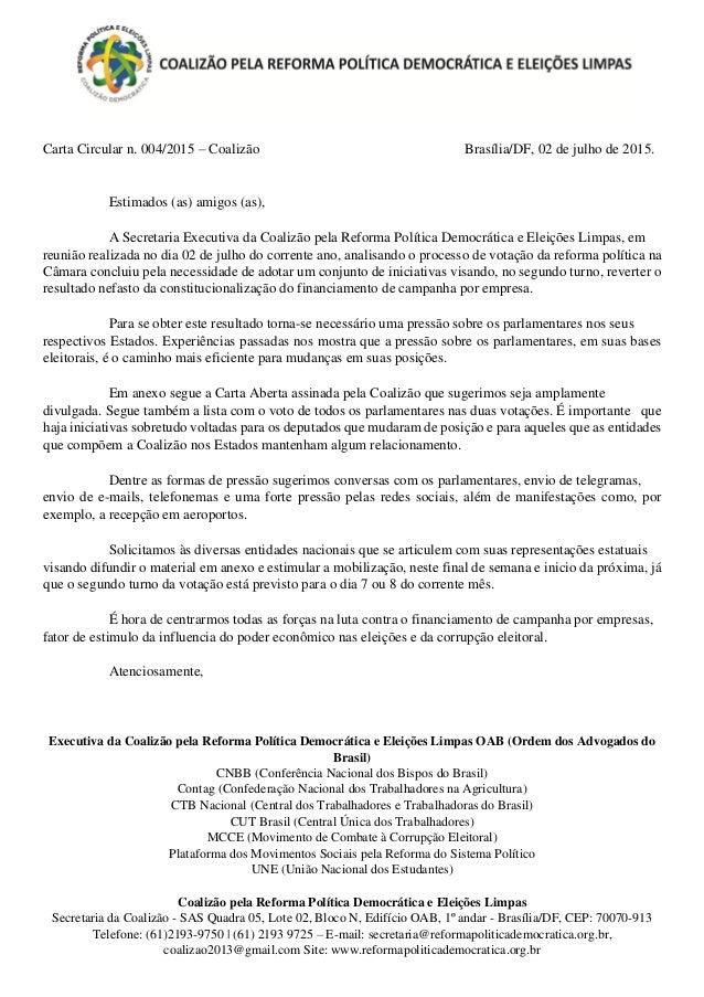 Carta Circular n. 004/2015 – Coalizão Brasília/DF, 02 de julho de 2015. Estimados (as) amigos (as), A Secretaria Executiva...