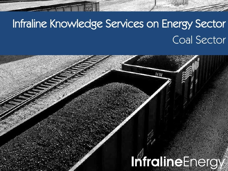 Infraline Knowledge Services on Energy Sector                                   Coal Sector                             In...