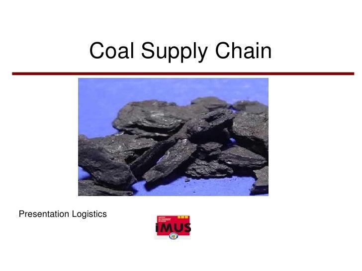 Coal Supply Chain     Presentation Logistics