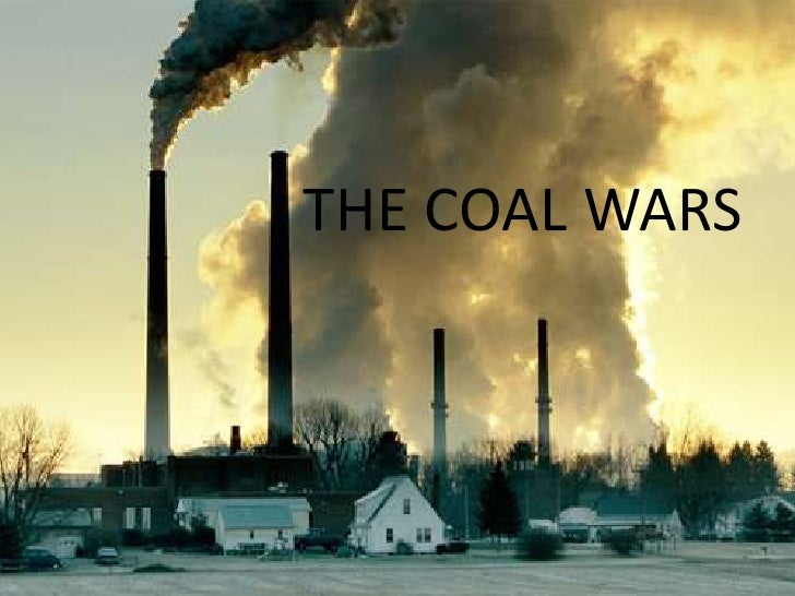 THE COAL WARS<br />