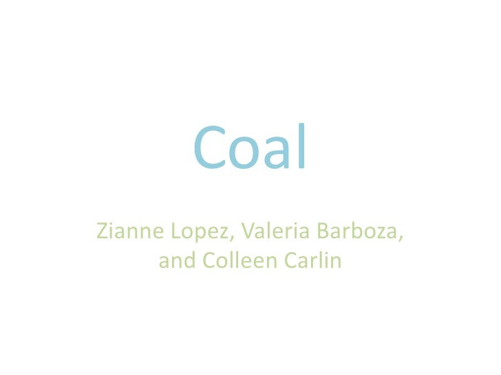 Coal<br />Zianne Lopez, Valeria Barboza, and Colleen Carlin<br />