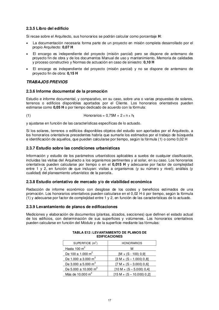 2.3.5 Libro del edificioSi recae sobre el Arquitecto, sus honorarios se podrán calcular como porcentaje H:•     La documen...