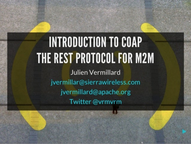 Introduction to CoAP the REST protocol for M2M