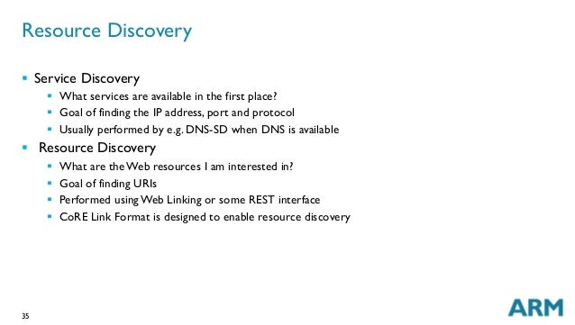 35 Resource Discovery § Service Discovery § What services are available in the first place? § Goal of finding the IP...