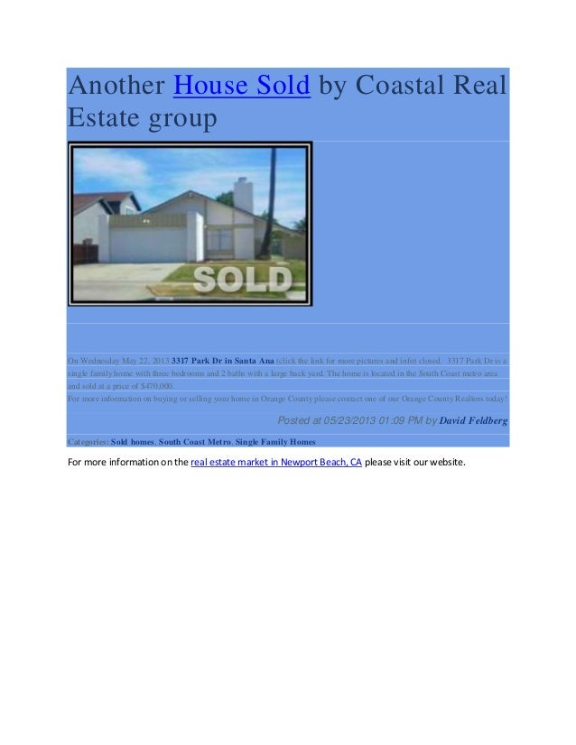 Another House Sold by Coastal RealEstate groupOn Wednesday May 22, 2013 3317 Park Dr in Santa Ana (click the link for more...