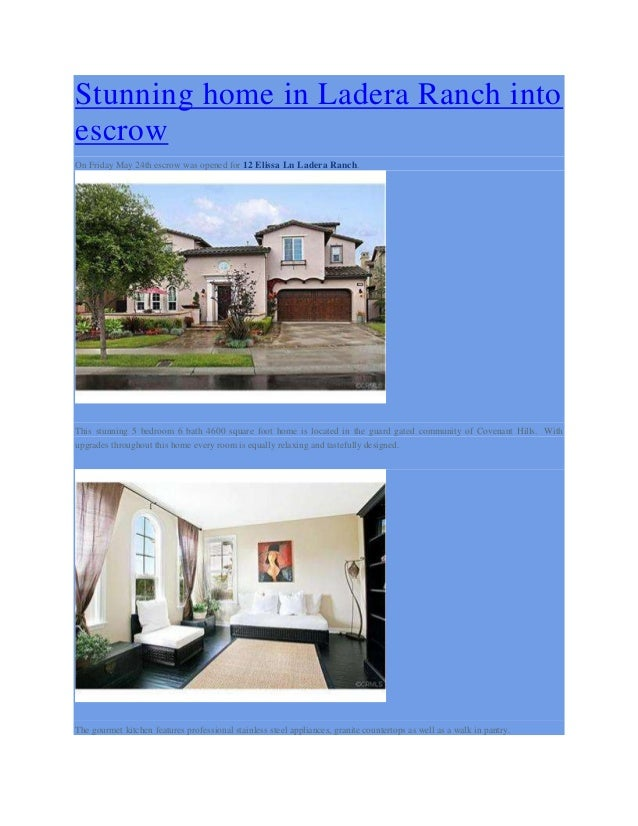 Stunning home in Ladera Ranch intoescrowOn Friday May 24th escrow was opened for 12 Elissa Ln Ladera Ranch.This stunning 5...