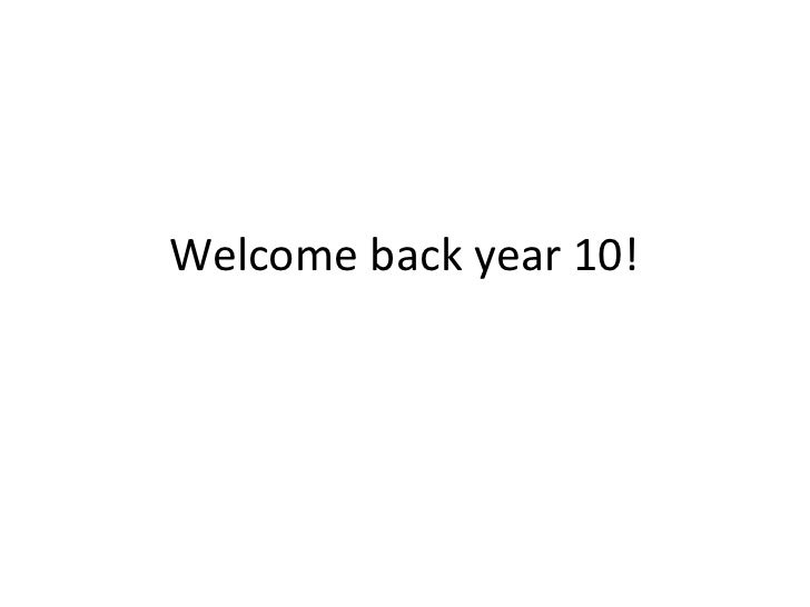 Welcome back year 10!