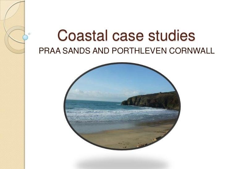 Coastal case studies<br />PRAA SANDS AND PORTHLEVEN CORNWALL<br />