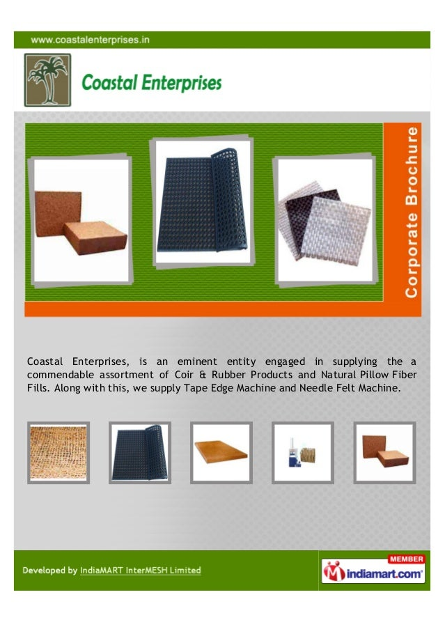 Coastal Enterprises, is an eminent entity engaged in supplying the acommendable assortment of Coir & Rubber Products and N...