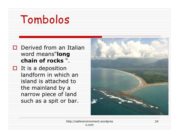 """Tombolos  Derived from an Italian word means""""long chain of rocks """". It is a deposition landform in which an island is atta..."""