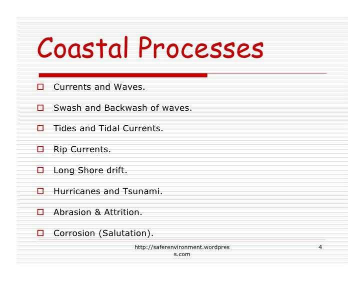 Coastal Processes  Currents and Waves.   Swash and Backwash of waves.   Tides and Tidal Currents.   Rip Currents.   Long S...