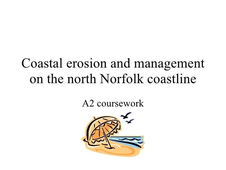 Coastal erosion and management on the north Norfolk coastline A2 coursework