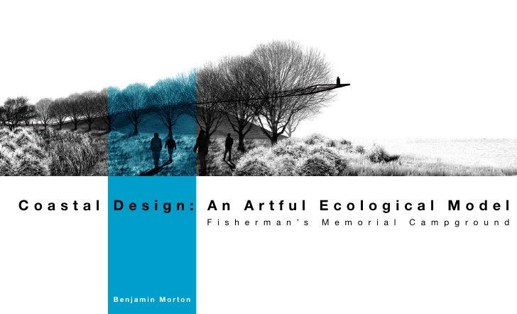 Coastal Design: An Artful Ecological Model                           F i s h e r m a n ' s   M e m o r i a l   C a m p g r...