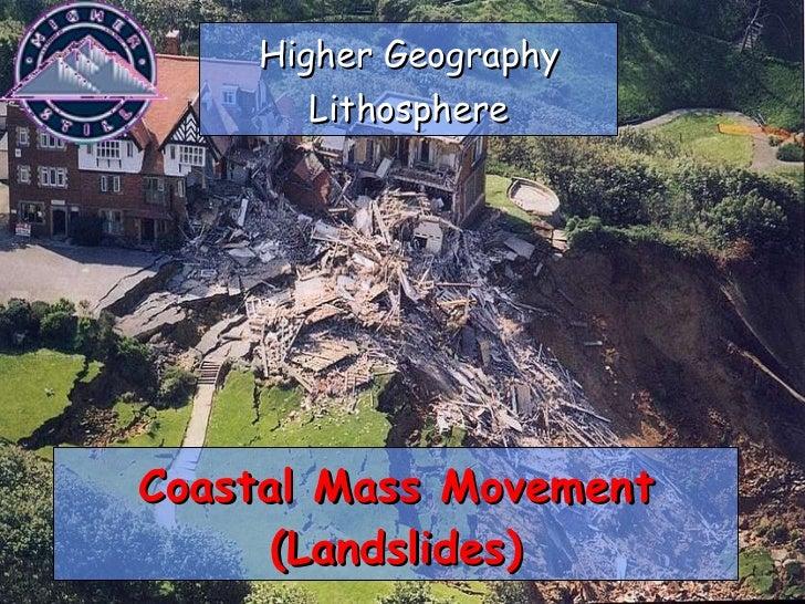 Coastal Mass Movement (Landslides) Higher Geography Lithosphere