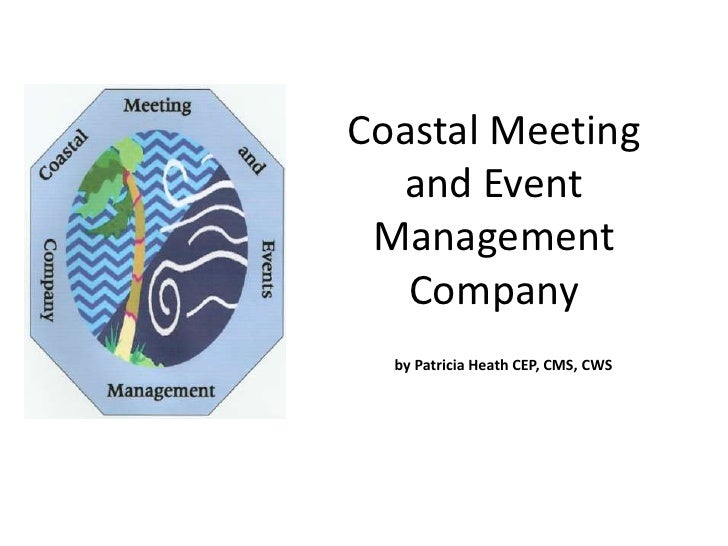 Coastal Meeting   and Event  Management    Company   by Patricia Heath CEP, CMS, CWS