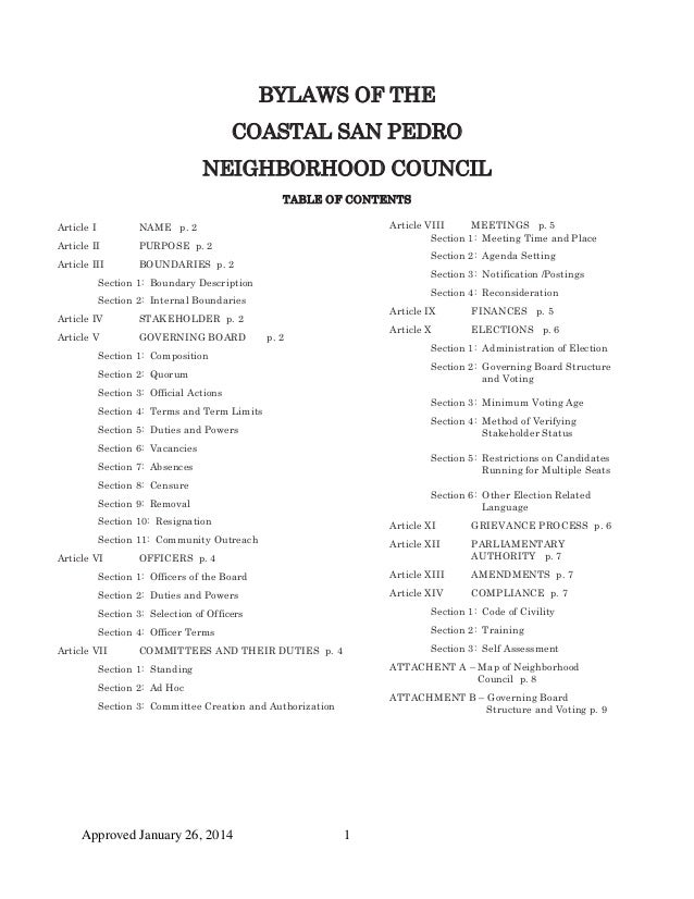 Approved January 26, 2014 1 BYLAWS OF THE COASTAL SAN PEDRO NEIGHBORHOOD COUNCIL TABLE OF CONTENTS Article I NAME p. 2 Art...