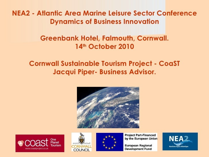 NEA2 -  Atlantic Area Marine Leisure Sector Conference Dynamics of Business Innovation Greenbank Hotel, Falmouth, Cornwall...
