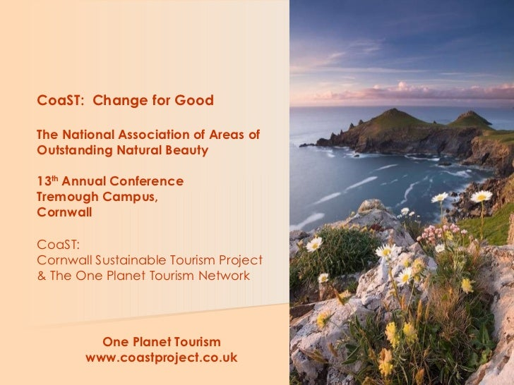 CoaST:  Change for Good The National Association of Areas of Outstanding Natural Beauty 13 th  Annual Conference Tremough ...