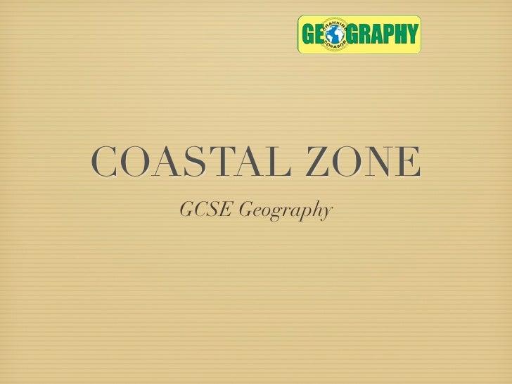 COASTAL ZONE   GCSE Geography