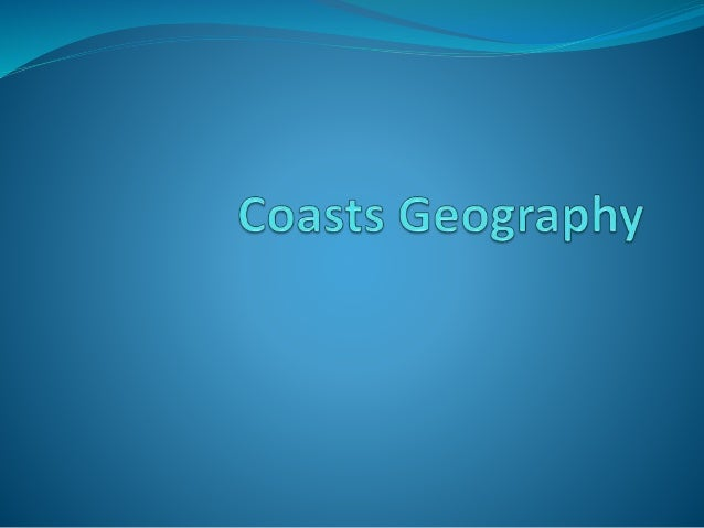 Introduction to coasts.  What is a coast: A coast is a zone where the land meets the sea.  Waves are the primary force c...