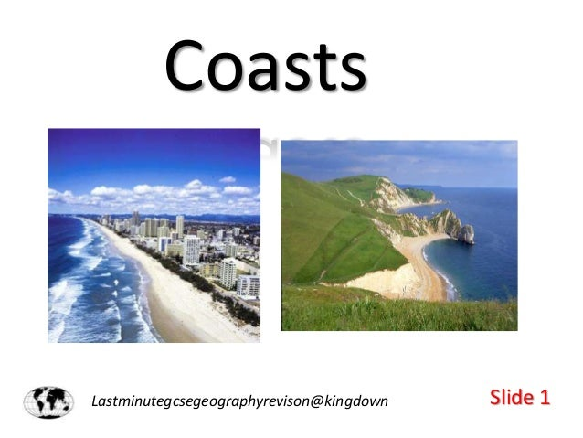 Coasts  Lastminutegcsegeographyrevison@kingdown  Slide 1