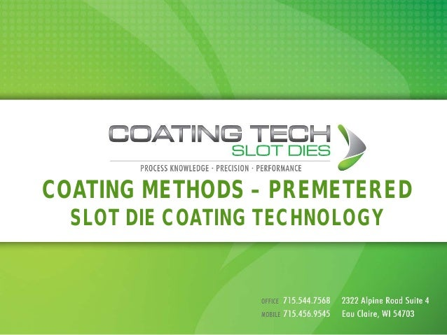 COATING METHODS – PREMETERED SLOT DIE COATING TECHNOLOGY