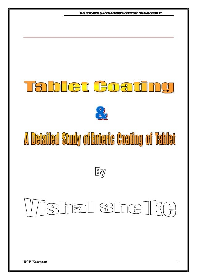 TABLET COATING & A DETAILED STUDY OF ENTERIC COATING OF TABLET RCP. Kasegaon 1