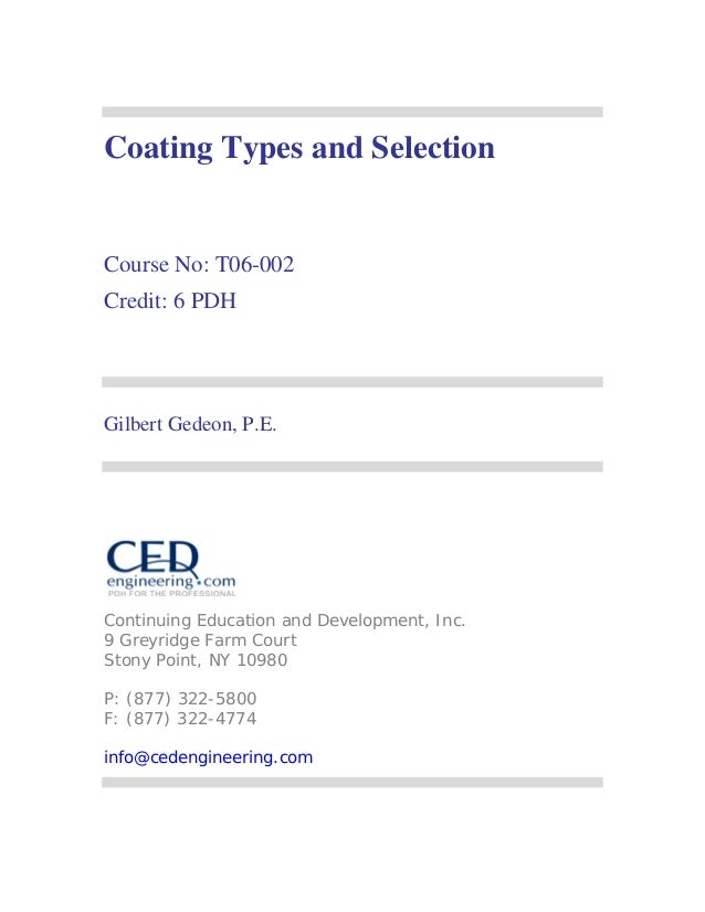 Coating Types and Selection  Course No: T06-002 Credit: 6 PDH  Gilbert Gedeon, P.E.  Continuing Education and Development,...
