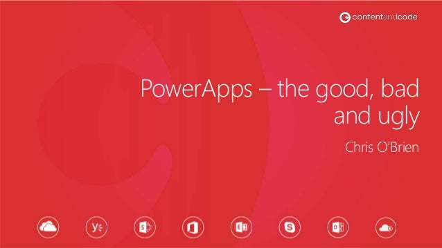 PowerApps – the good, bad and ugly Chris O'Brien