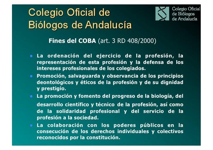 EL COBA ACTUAL:   1339 Colegiados.   Una JG con 12 miembros.   Sede en Sevilla, oficinas en Granada y Málaga.