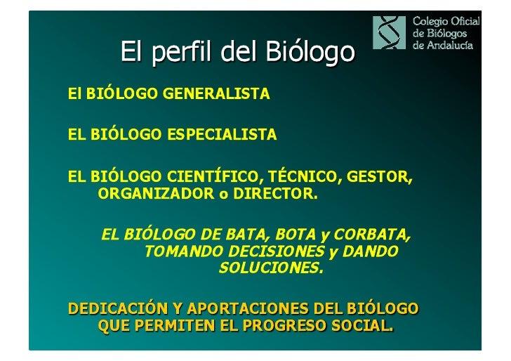    Estudio, identificación y clasificación de los organismos vivos, así como sus restos y      señales de su actividad. ...