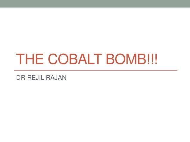 THE COBALT BOMB!!! DR REJIL RAJAN