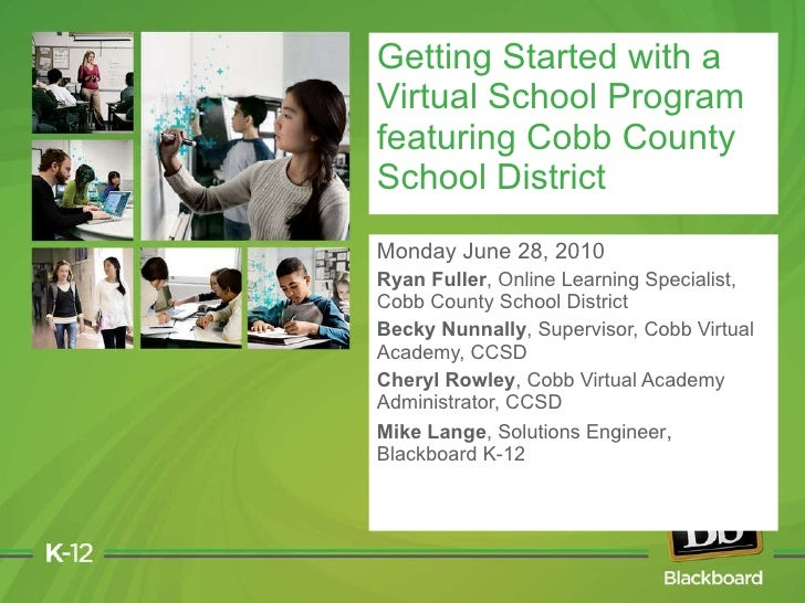 Monday June 28, 2010 Ryan Fuller , Online Learning Specialist, Cobb County School District Becky Nunnally , Supervisor, Co...