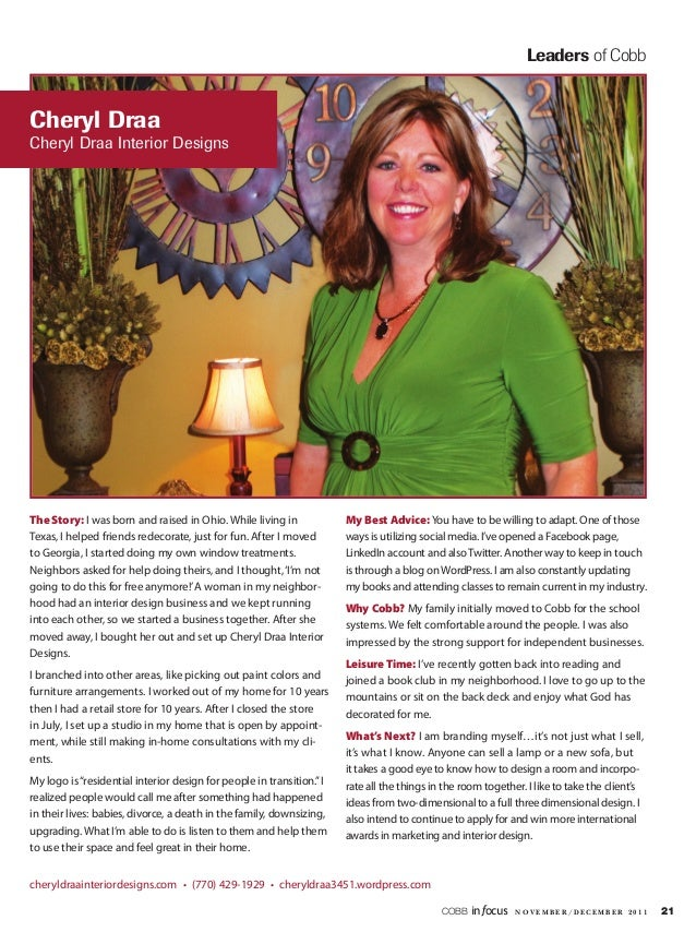 Leaders of CobbCheryl DraaCheryl Draa Interior DesignsThe Story: I was born and raised in Ohio. While living in           ...