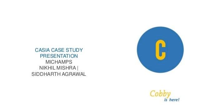 CASIA CASE STUDY PRESENTATION MICHAMPS NIKHIL MISHRA | SIDDHARTH AGRAWAL