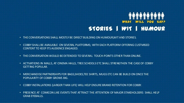 WHAT  WILL YOU SAY?  STORIES | WIT | HUMOUR • THE CONVERSATIONS SHALL MOSTLY BE DIRECT BUILDING ON HUMOUR,WIT AND STORIES....