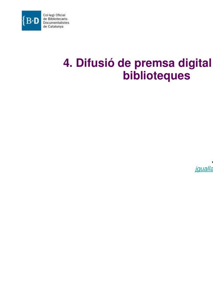 4. Difusió de premsa digital a les            biblioteques                                Javier Guallar                  ...