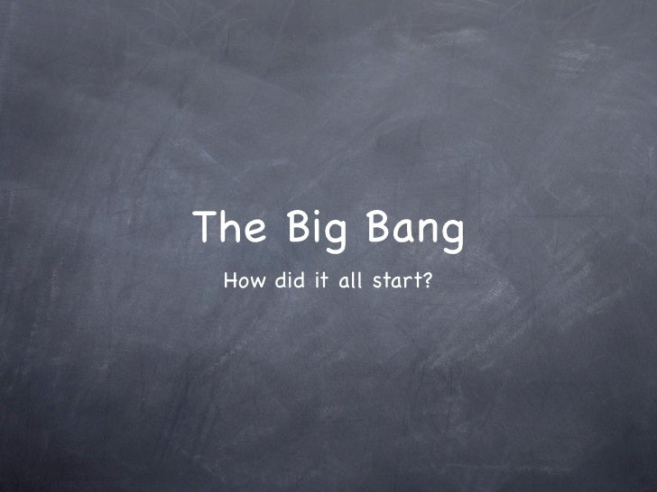 The Big Bang  How did it all start?