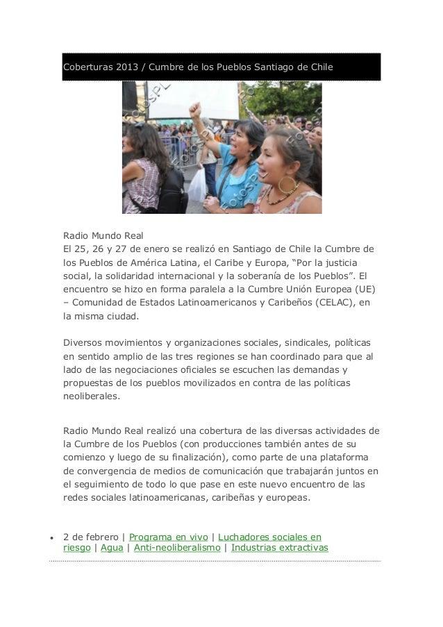Coberturas 2013 / Cumbre de los Pueblos Santiago de Chile    Radio Mundo Real    El 25, 26 y 27 de enero se realizó en San...