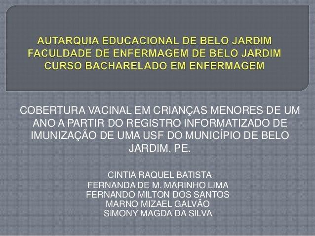 CINTIA RAQUEL BATISTA FERNANDA DE M. MARINHO LIMA FERNANDO MILTON DOS SANTOS MARNO MIZAEL GALVÃO SIMONY MAGDA DA SILVA COB...