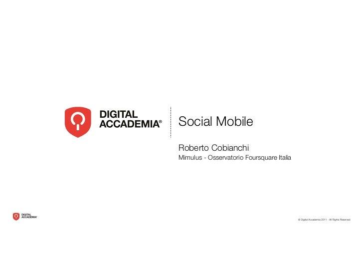 Social MobileRoberto CobianchiMimulus - Osservatorio Foursquare Italia