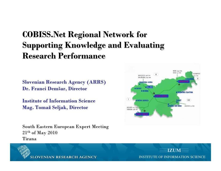 COBISS.Net Regional Network for Supporting Knowledge and Evaluating Research Performance  Slovenian Research Agency (ARRS)...