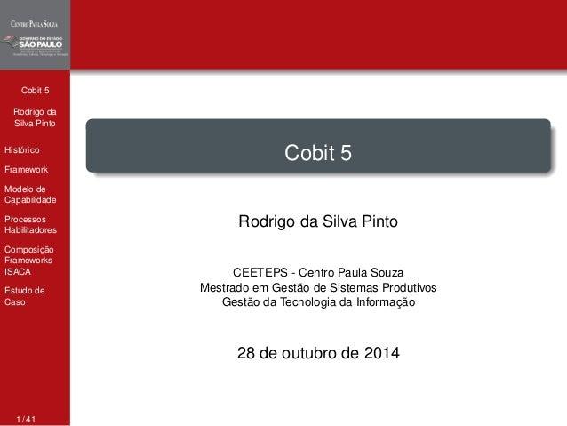 Cobit 5  Rodrigo da  Silva Pinto  Histórico  Framework  Modelo de  Capabilidade  Processos  Habilitadores  Composição  Fra...