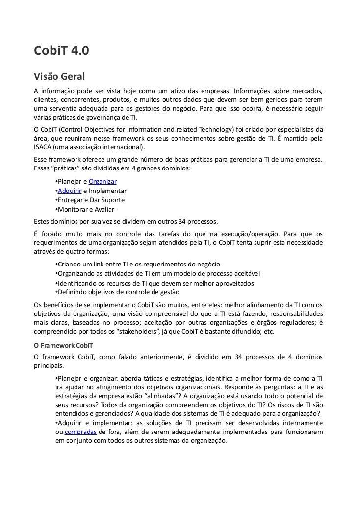 CobiT 4.0Visão GeralA informação pode ser vista hoje como um ativo das empresas. Informações sobre mercados,clientes, conc...