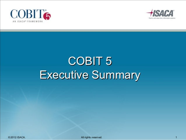 COBIT 5                Executive Summary© 2012 ISACA.         All rights reserved.   1