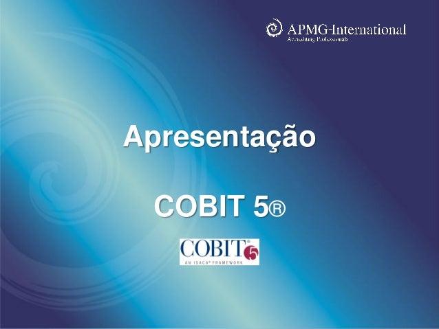 www.apmg-international.com Apresentação COBIT 5®