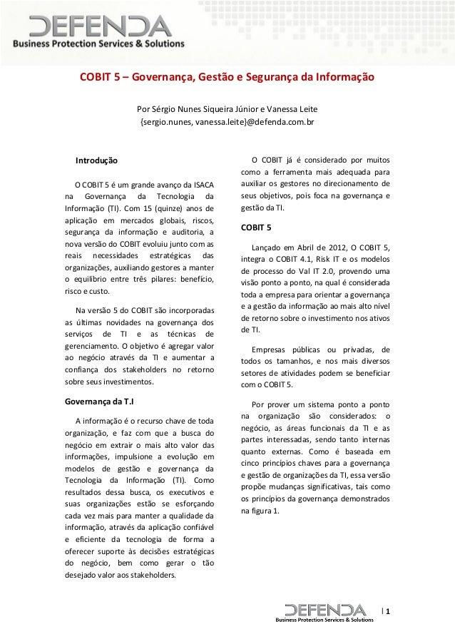 COBIT 5 – Governança, Gestão e Segurança da Informação Por Sérgio Nunes Siqueira Júnior e Vanessa Leite {sergio.nunes, van...