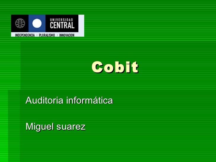 Cobit Auditoria informática Miguel suarez